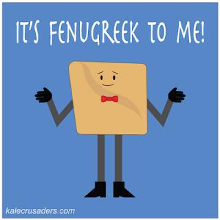 It's fenugreek to me!