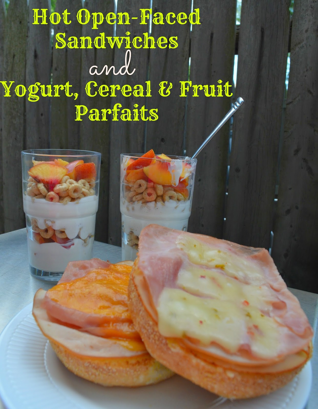 hot open-faced lunchmeat sandwiches and yogurt, cereal and fruit parfaits - easy and yummy! #PriceChopperB2S #shop #recipe #lunch #sandwich #greekyogurt