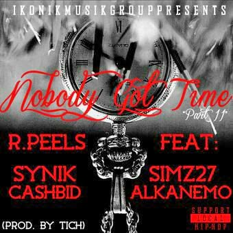 http://www.mediafire.com/download/s4f619uka8dk9d2/R.peels+Feat+Cashbid%2CSynik%2CAlka+Nemo+%26+Simz+27-Nobody+Got+Time+For+that+Pt2.mp3