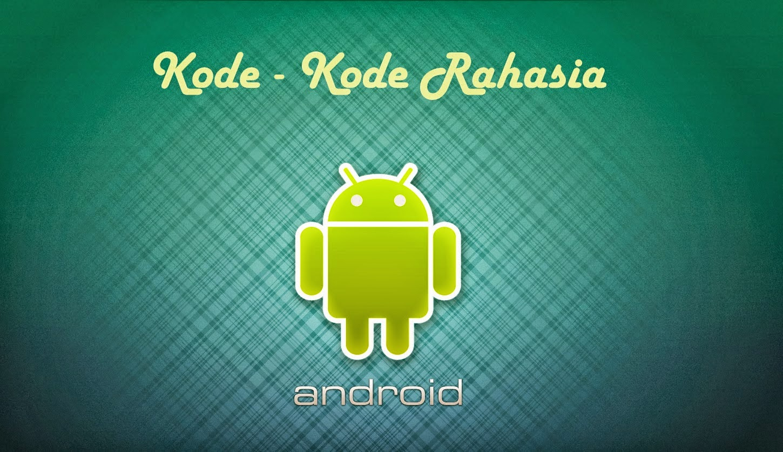 Kode-Kode Rahasia pada Android | Andromin.com