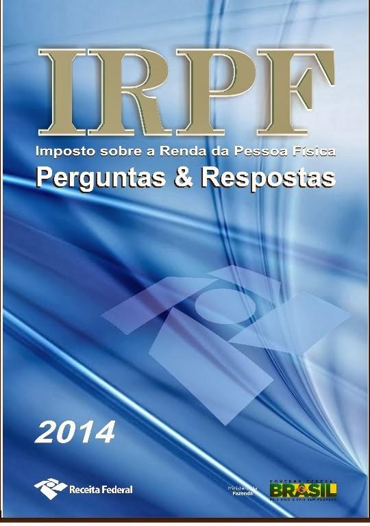 http://www.receita.fazenda.gov.br/publico/perguntao/Irpf2014/PerguntaseRespostasIRPF2014.pdf