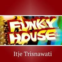 Itje Trisnawati - Funky House (Album 2008)
