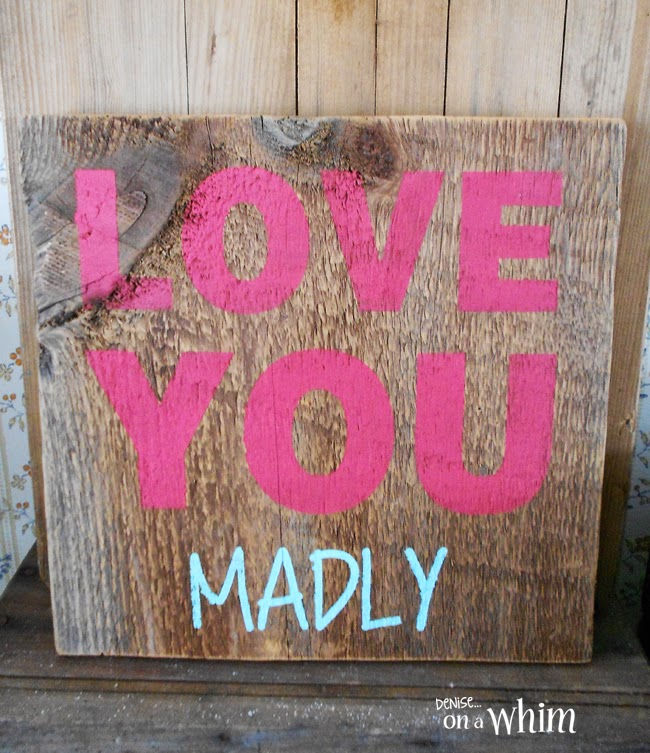 Love You Madly Salvaged Wood Sign from Denise on a Whim