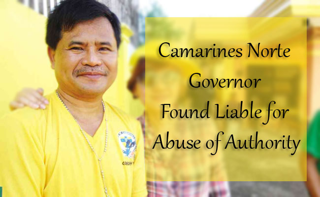 Camarines Norte Governor Found Liable for Abuse of Authority