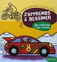 J'apprends à dessiner Les voitures et les motos