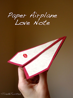 Paper Airplane Love Note via Tried and Twisted