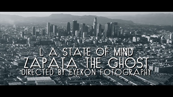 Video: Zapata The Ghost - L.A State of Mind