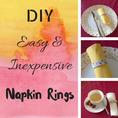 DIY, easy & inexpensive napkin rings, washi tape, cardboard rolls
