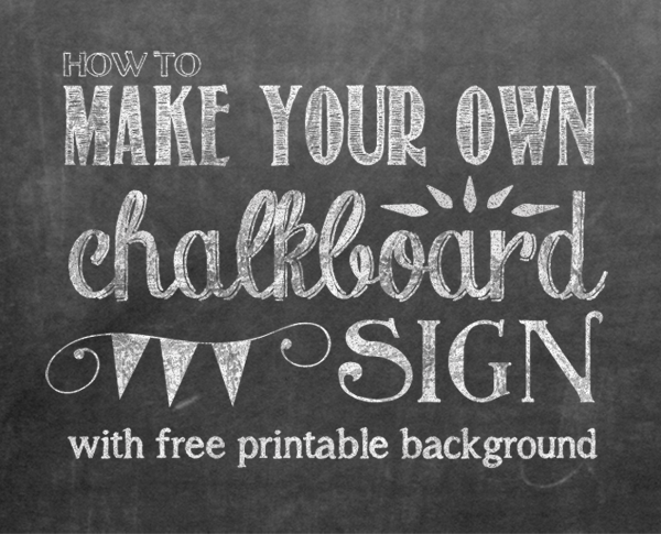 How To Make Your Own Printable Chalkboard Sign Yellow Bliss Road - Chalkboard sign template