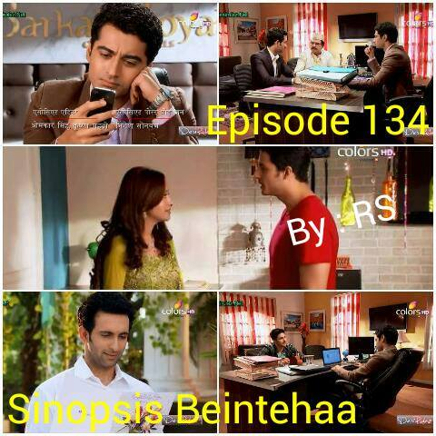 Sinopsis Beintehaa Episode 134