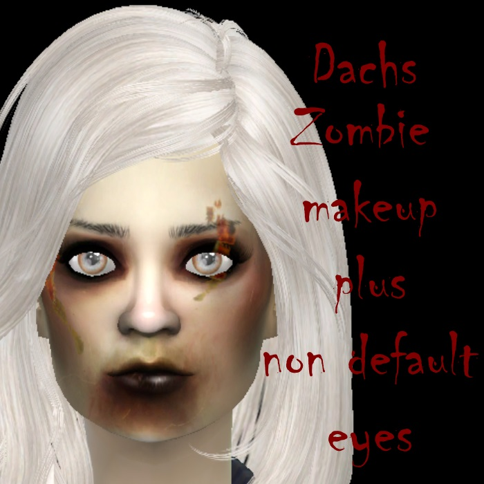 Sims And Sims Houses By Dachs Zombie Makeup And Non Default Eyes