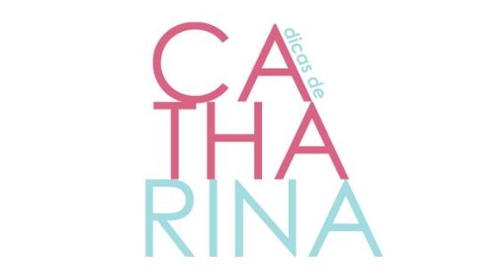 Dicas de Catharina