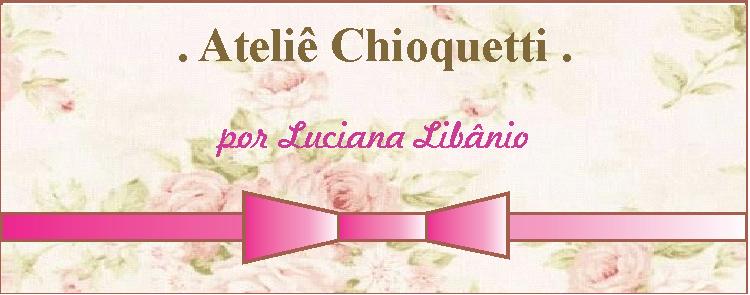 Ateliê Chioquetti