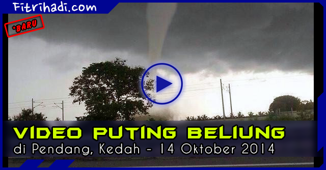 (Video) Rakaman Puting Beliung di Pendang Kedah 14 10 14