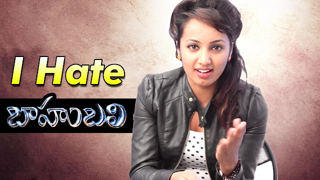 I Hate Baahubali says Tejaswi Madivada | Bahubali Movie