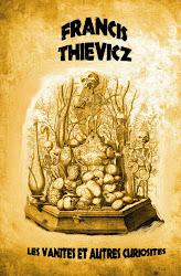 Les vanités et autres curiosités- Francis Thievicz