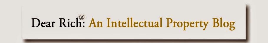 Dear Rich: An Intellectual Property Blog
