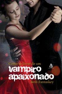 Joana leu: Como se livrar de um vampiro apaixonado, de Beth Fantaskey