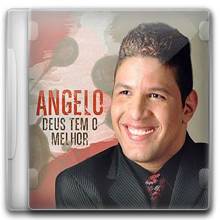 Angelo - Deus Tem O Melhor (2011)