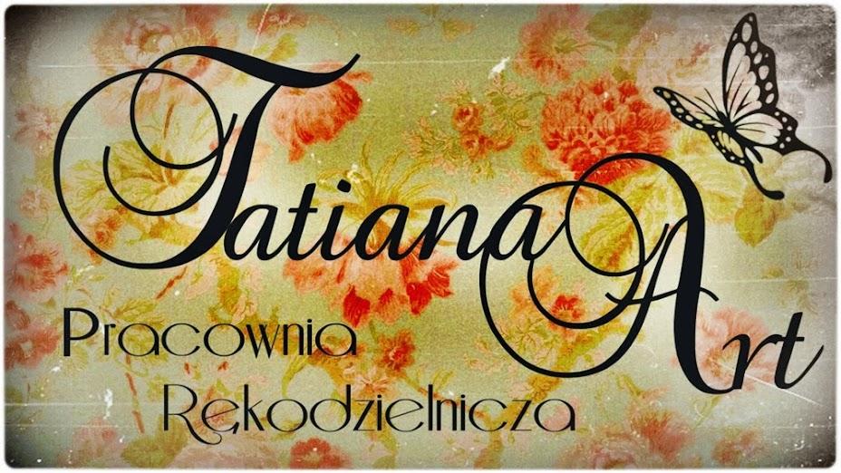 Tatiana Art - pasja tworzenia