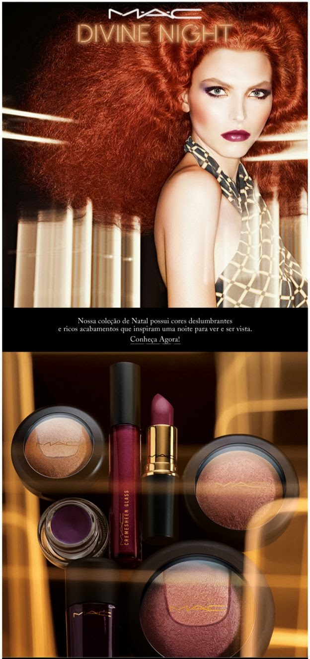 http://www.maccosmetics.com.br/?q=collections/CAT11790/&menu=2222&cm_mmc=email-_-december-_-2013.12.03%20-%20Divine%20Night-_-banner
