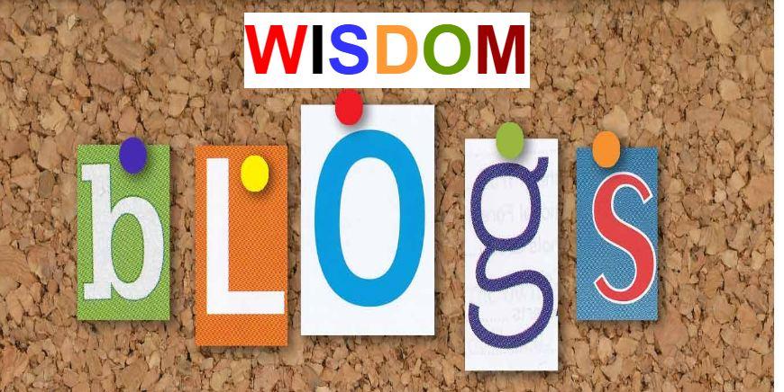<b>WISDOM BLOGS</b>