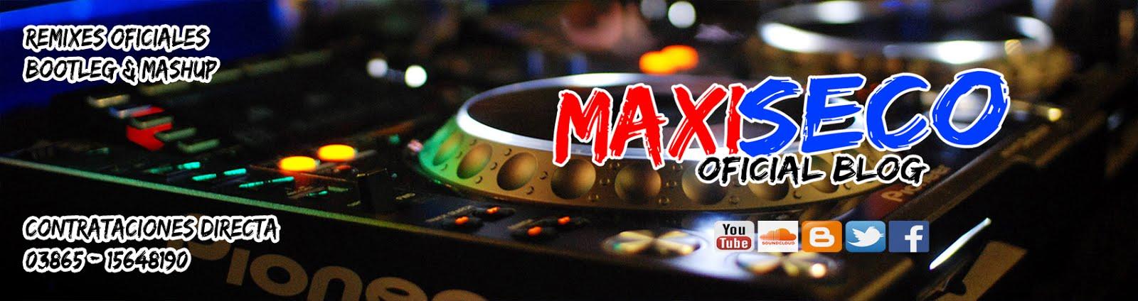 Dj Maxi Seco - Blog Oficial