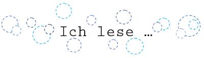 http://chaosbibliothek.blogspot.de/2015/08/ich-lese.html