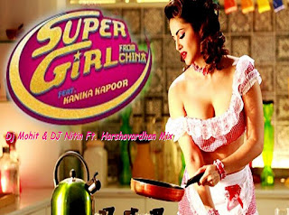 -Download-listen-lyrics-Super-Girl-From-China-Dj-Mohit-DJ-Nitin-Ft.-Harshavardhan-mp3-songs-download-indiandjremix