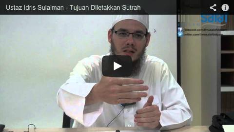 Ustaz Idris Sulaiman – Tujuan Diletakkan Sutrah