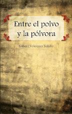 """Novela Histórica """"Entre el polvo y la pólvora"""""""