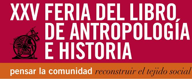 XXV Feria del Libro de Antropología e Historia
