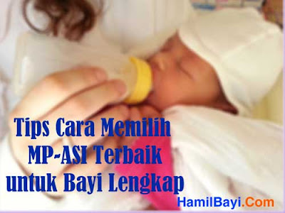 Tips Cara Memilih Makanan Pendamping ASI (MP-ASI) Terbaik untuk Bayi Lengkap
