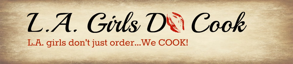 L.A. Girls DO Cook