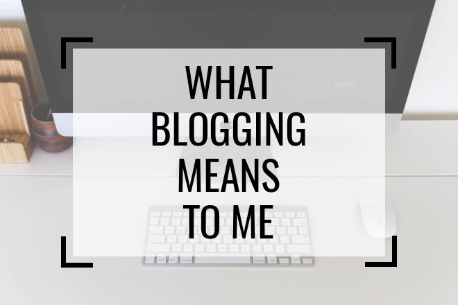 What Blogging Means To Me