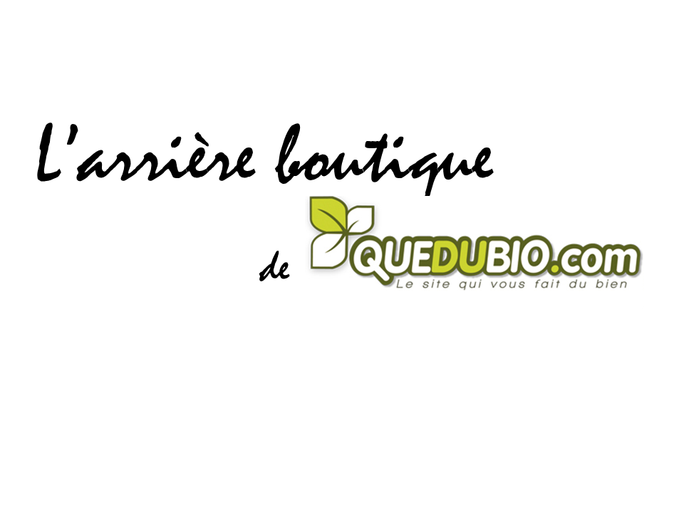 L'arrière boutique de QueduBio.com - Conseils beauté, actualité bio.
