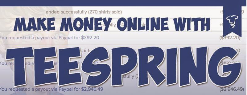 Make Money online with Teespring
