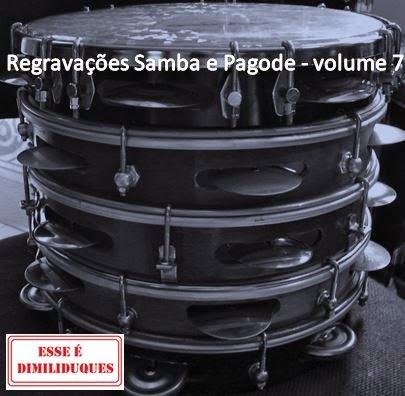 http://www.4shared.com/rar/K1moXdCQce/Pagode_Samba_Regravaes_volume_.html