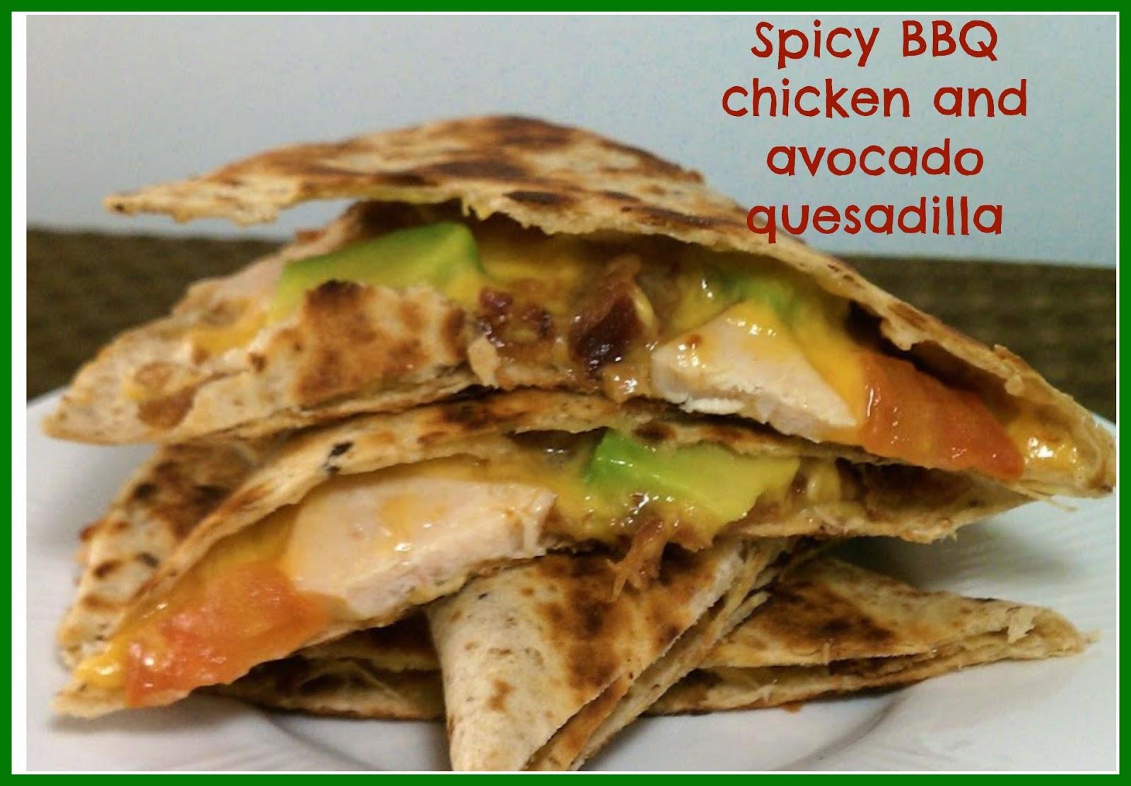 Spicy BBQ chicken avacado quesadilla