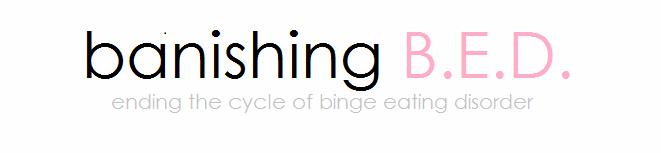 Banishing B.E.D.