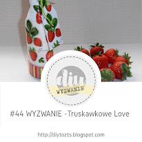 #44 Truskawkowe Love