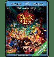 EL LIBRO DE LA VIDA (2014) FULL 1080P HD MKV ESPAÑOL LATINO