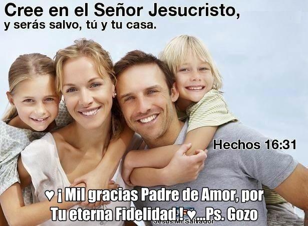 """♥ """" CREE EN EL SEÑOR JESUCRISTO, Y SERÁS SALVO TÚ Y TU CASA """" ♥"""