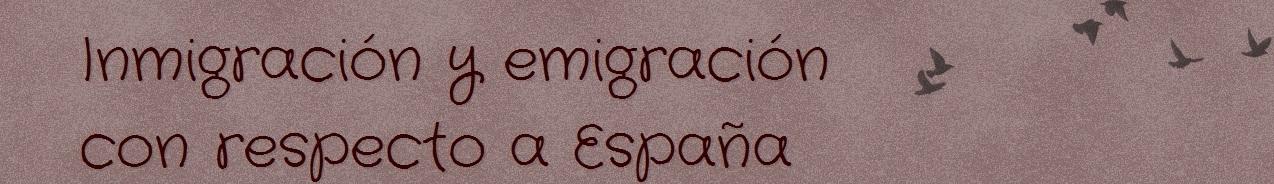 Inmigración y emigración con respecto a España
