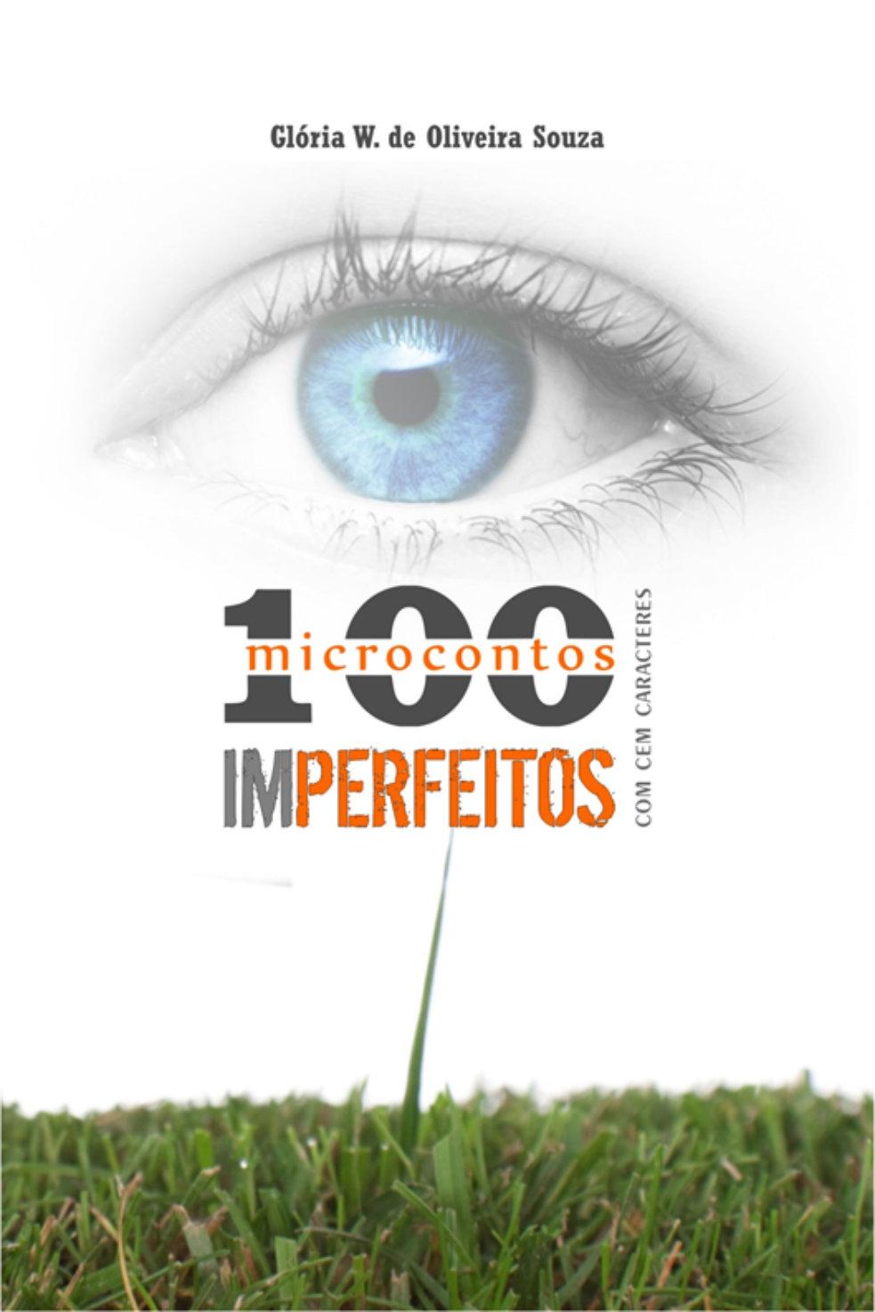 CEM MICROCONTOS IMPERFEITOS COM CEM CARACTERES