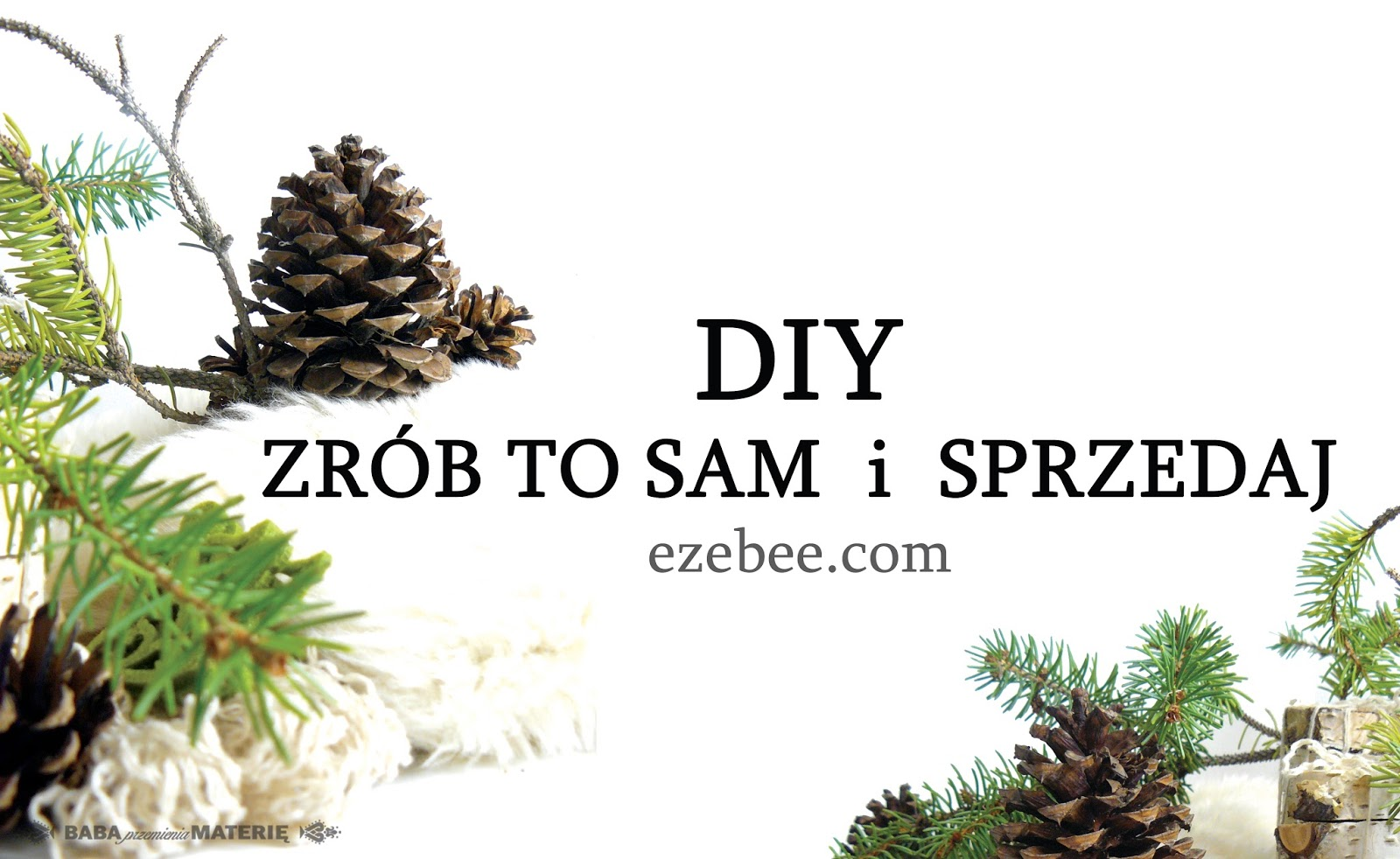 http://babaprzemieniamaterie.blogspot.com/2015/12/diy-zrob-to-sam-i-sprzedaj-ezebee.html#more