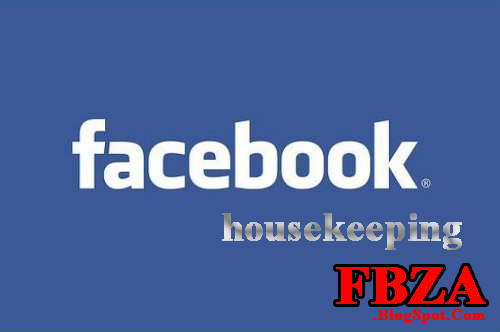 Facebook Housekeeping