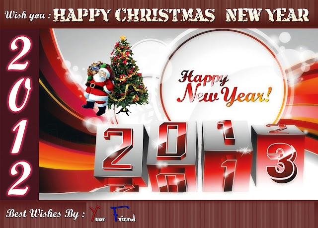 Best Wishes To Christmas And New year 2013 By friend Greeting Card