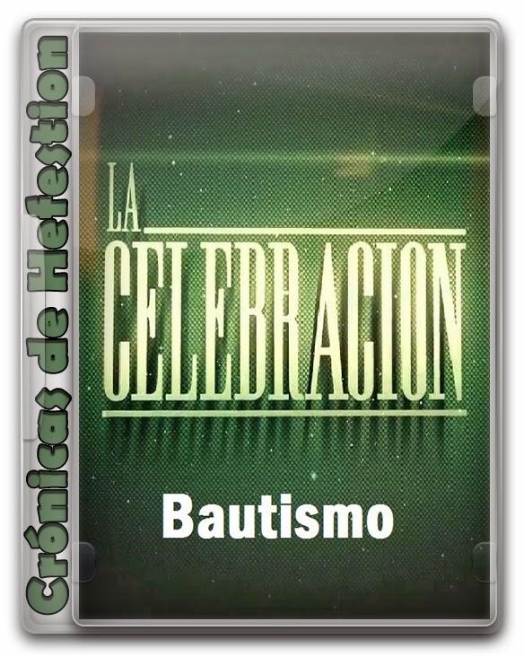 La Celebración – El Bautismo