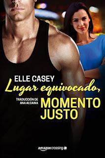 Lugar equivocado, momento justo (Bourbon Street Boys 2)- Elle Casey